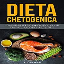 Dieta Chetogenica: La guida completa per dimagrire