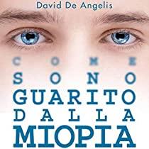 Guarire dalla miopia - Senza occhiali, lenti a contatto o chirurgia