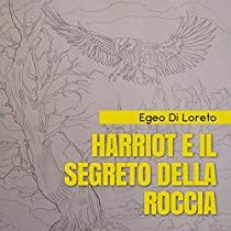 Harriot e il segreto della roccia