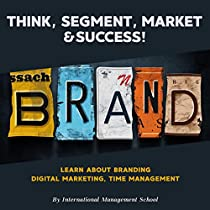 Think, Segment, Brand, Market  and Success!    Study the Start-up process from Scratch. Learn about Branding, Digital Marketing and Time Management.