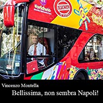 Bellissima, non sembra Napoli!