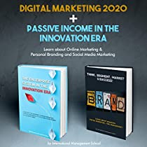 Digital Marketing 2020 + Passive Income in the Innovation Era: two Books in one
