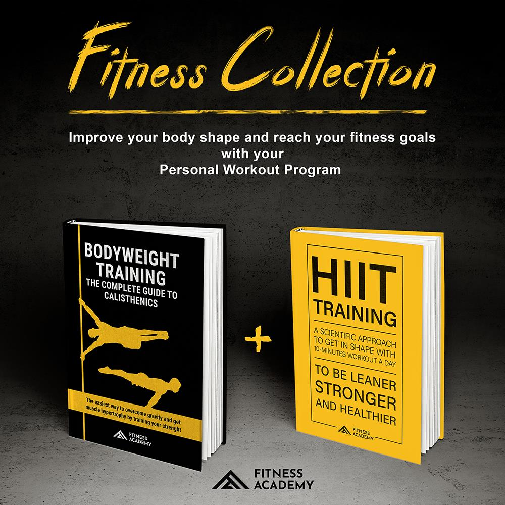FITNESS COLLECTION: 2 Books in 1: Bodyweight Training  + Hiit Training