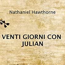 VENTI GIORNI CON JULIAN di Nathaniel Hawthorne