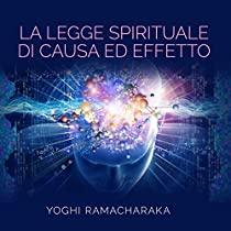 La Legge spirituale di Causa ed Effetto