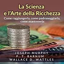 La Scienza e l'Arte della Ricchezza