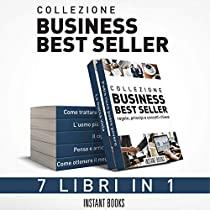 Collezione Business e Mindset: 7 Libri in 1