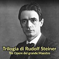 Trilogia di Rudolf Steiner