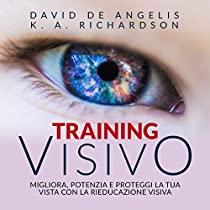 TRAINING VISIVO – Migliora, potenzia e proteggi la tua vista con la Rieducazione visiva
