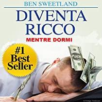 Diventa ricco mentre dormi