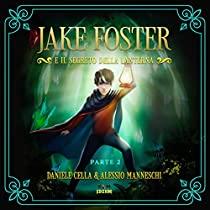 Jake Foster e il Segreto della Lanterna parte 2