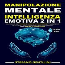 Manipolazione Mentale Intelligenza Emotiva 2 in 1