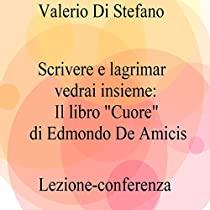 """Scrivere e lagrimar vedrai insieme: il libro """"Cuore"""" di Edmondo De Amicis"""