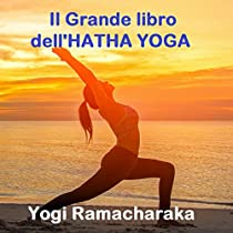 Il Grande libro dell'Hatha Yoga