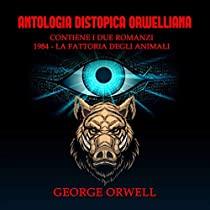Antologia Distopica Orwelliana