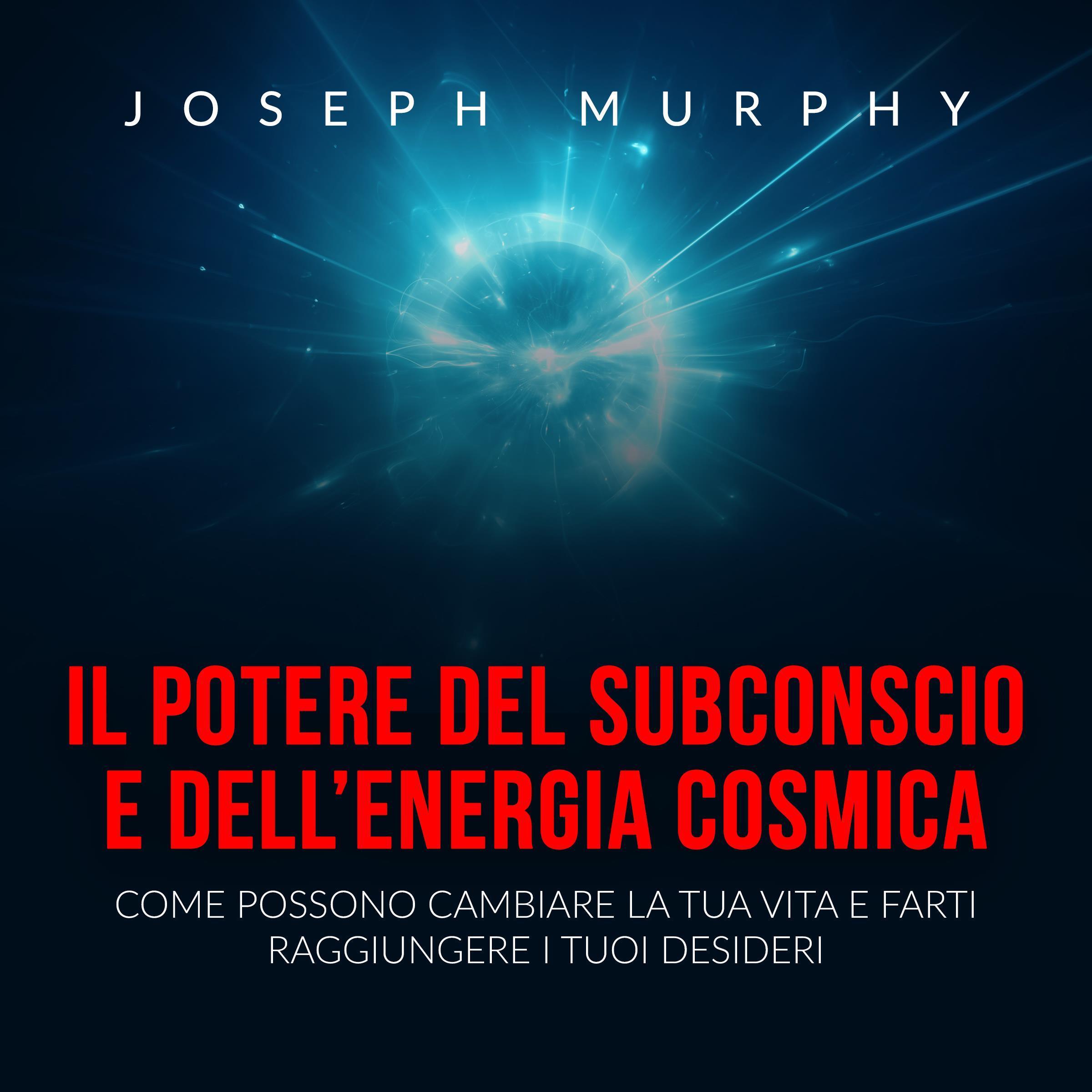 Il Potere del Subconscio e dell'Energia cosmica