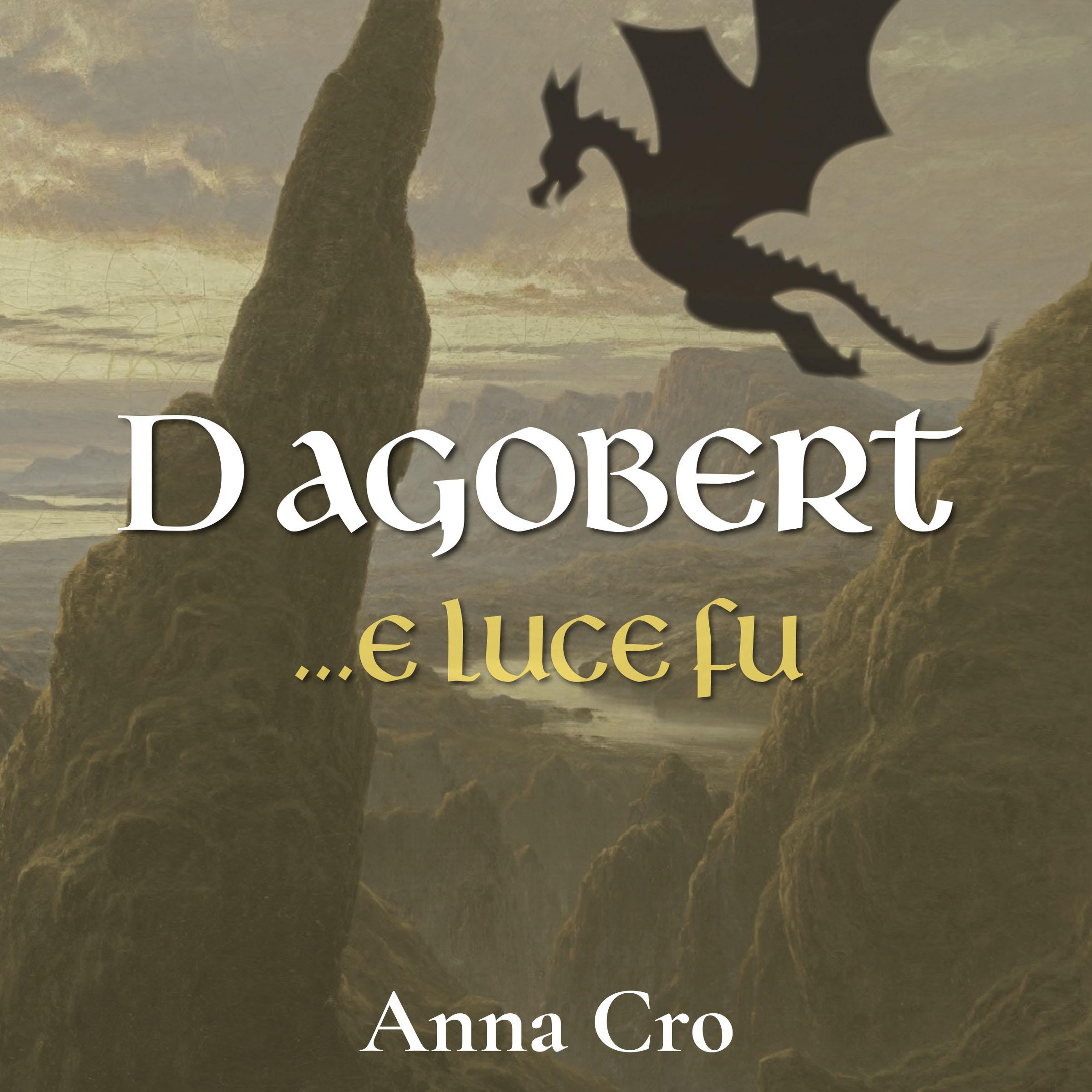 Dagobert... e luce fu