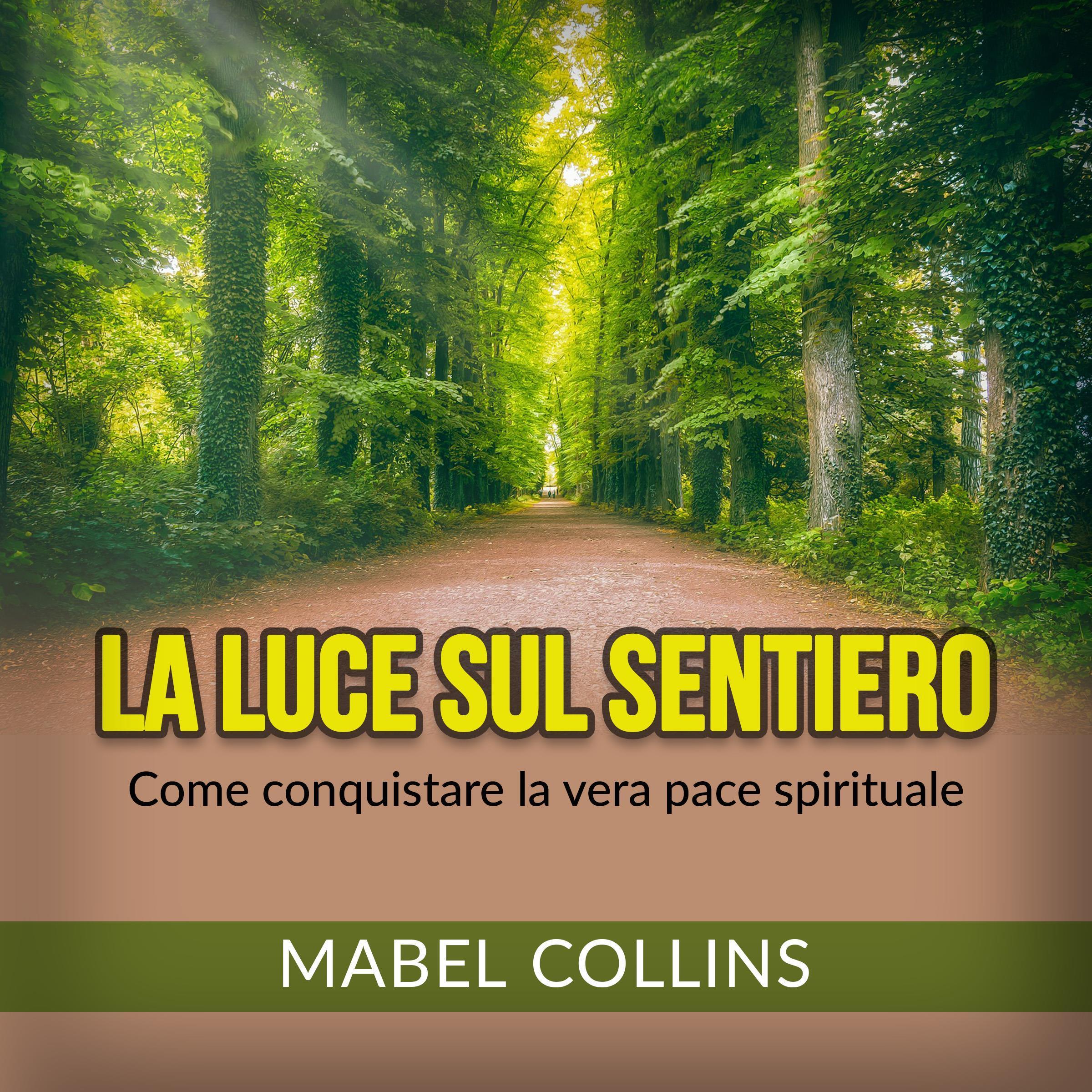 La Luce sul Sentiero. Come conquistare la vera pace spirituale