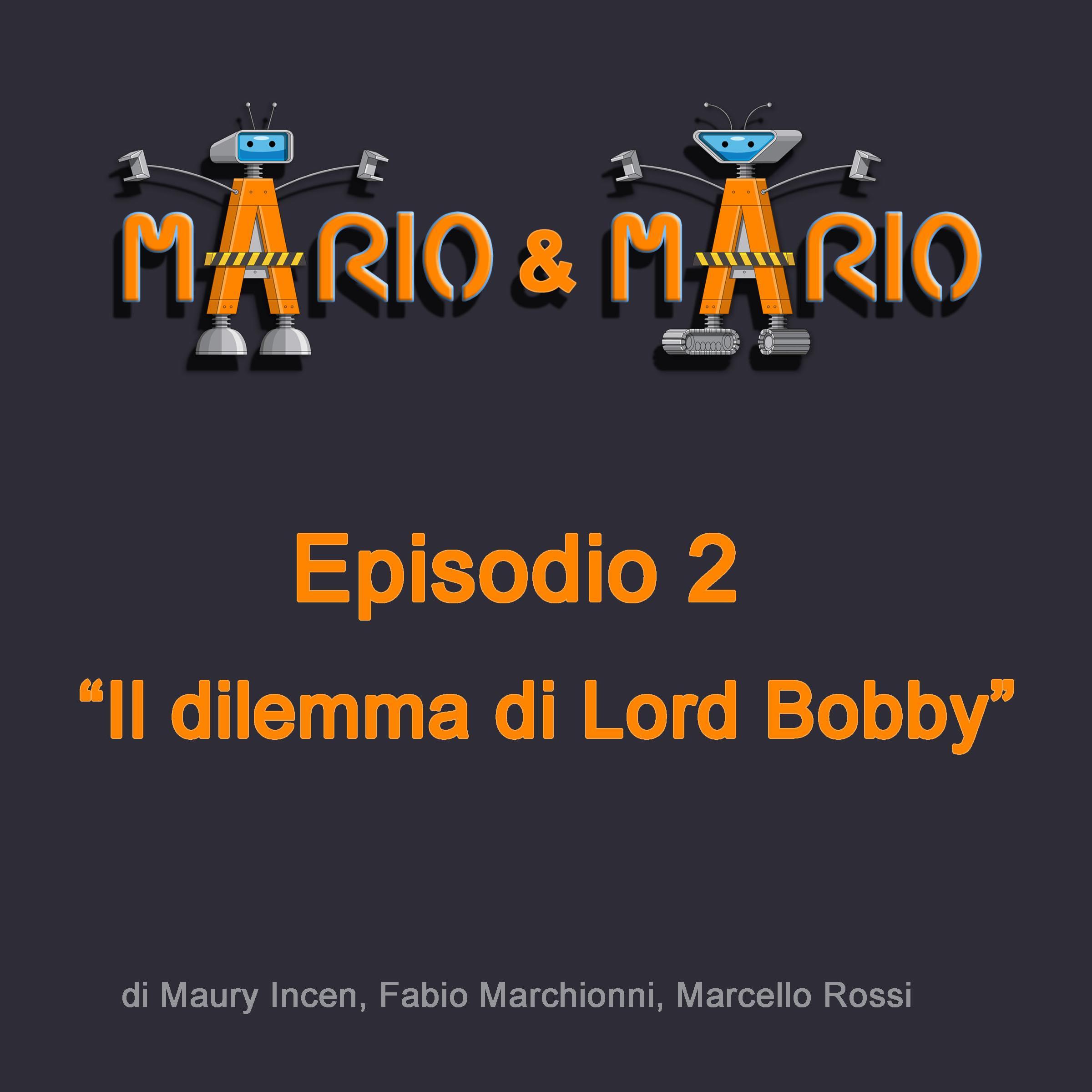 Il dilemma di Lord Bobby