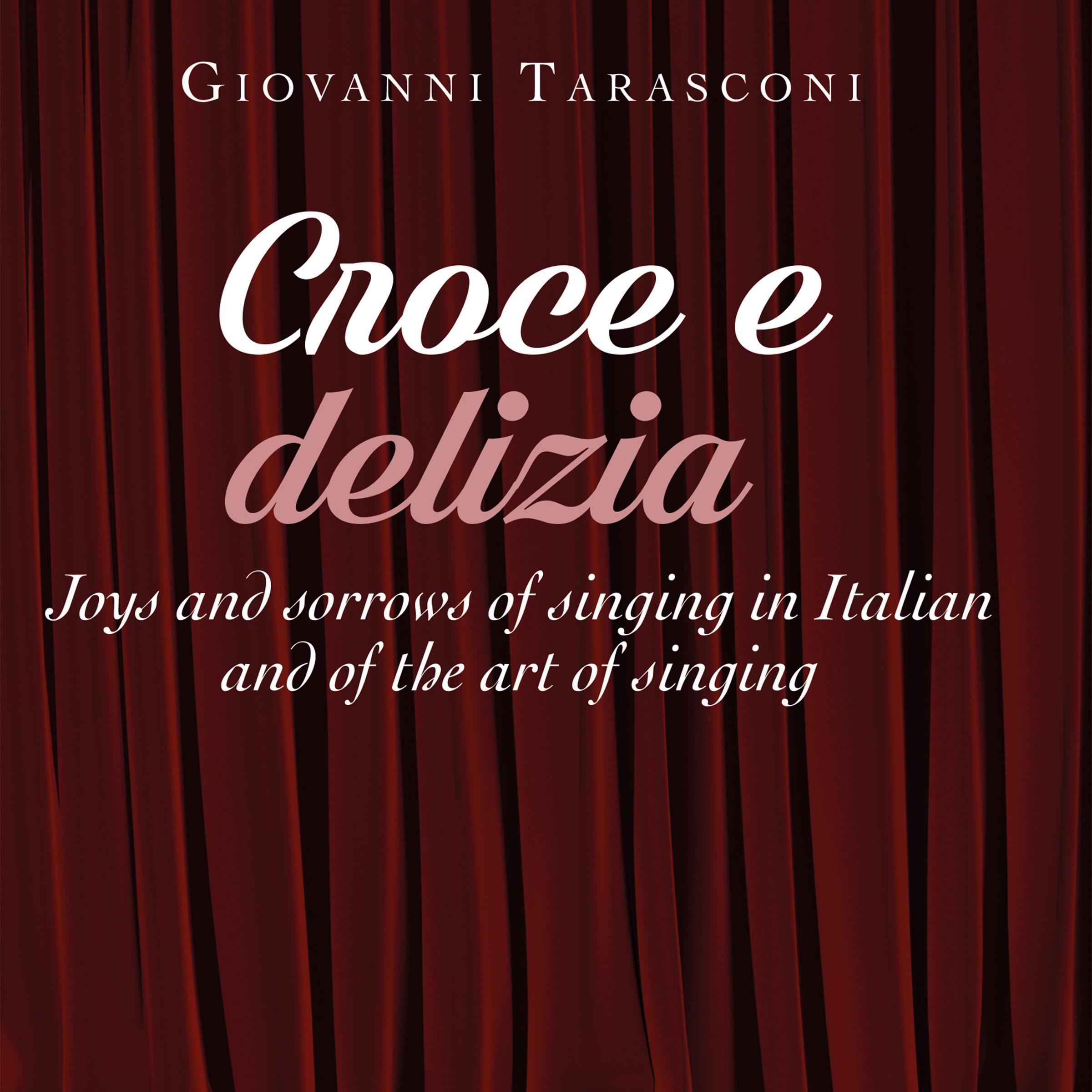 Croce e delizia. Joys and sorrows