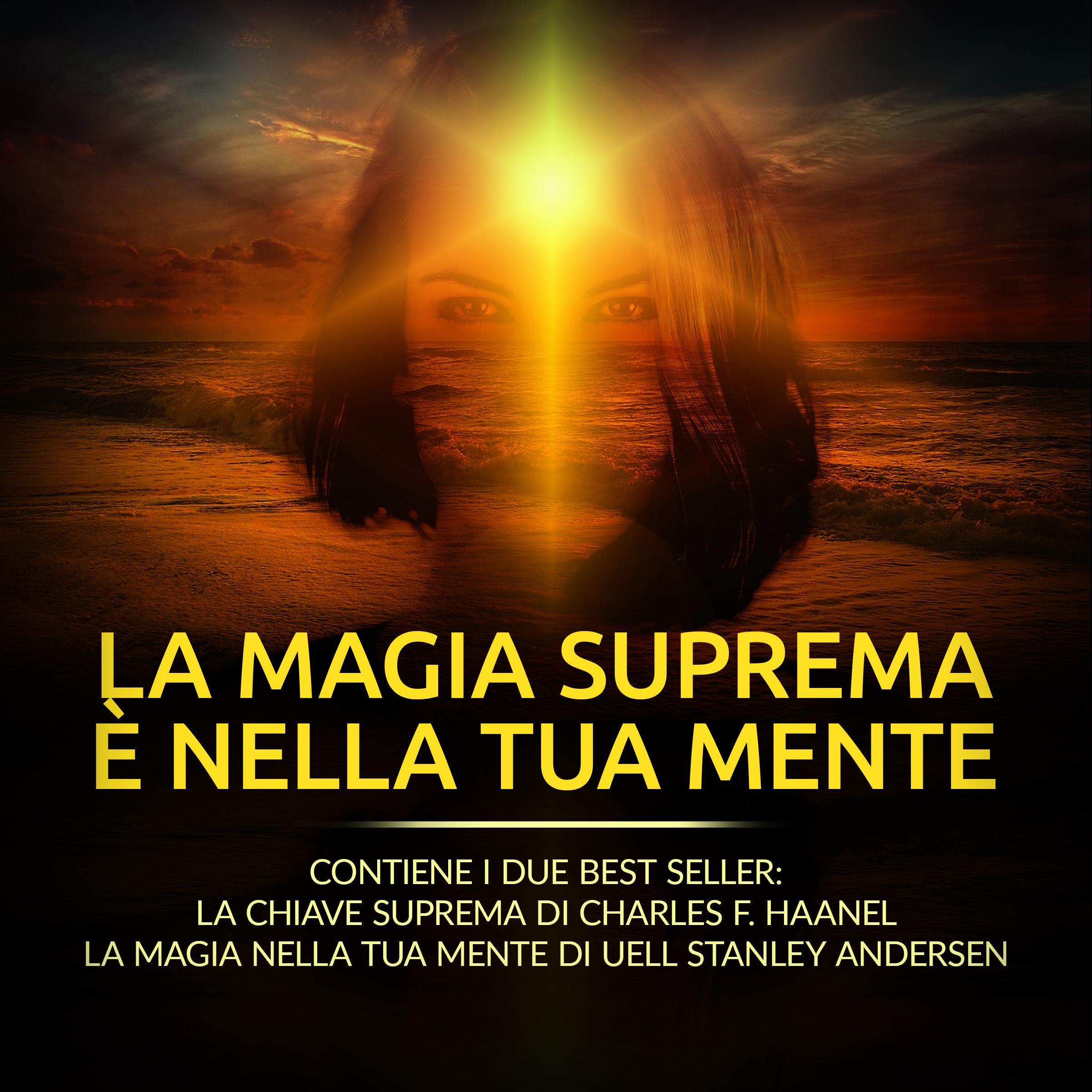 La Magia suprema è nella tua Mente