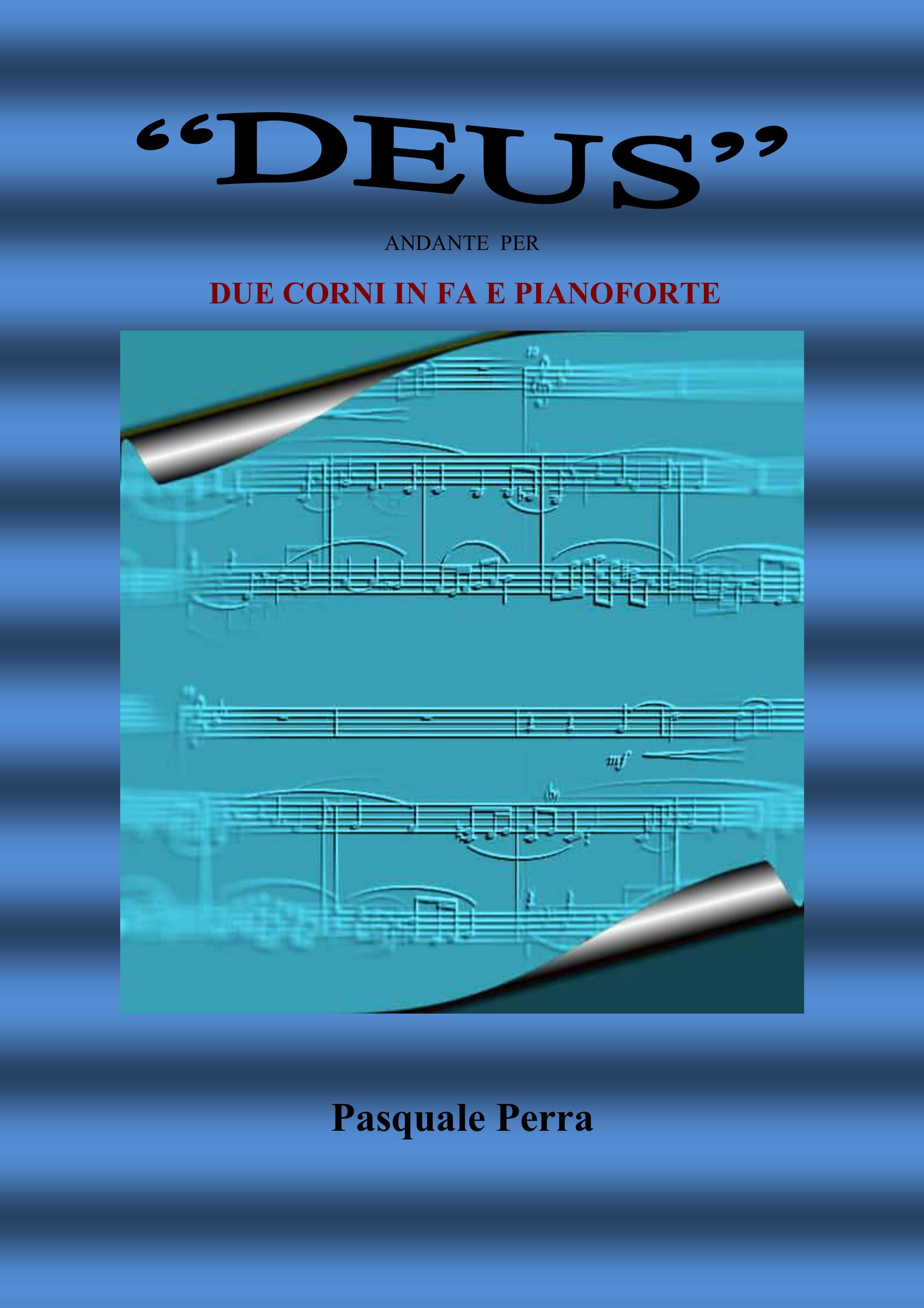 """""""Deus"""" andante per due corni in fa e pianoforte (spartito per corno in fa 1° e 2° e per pianoforte)"""