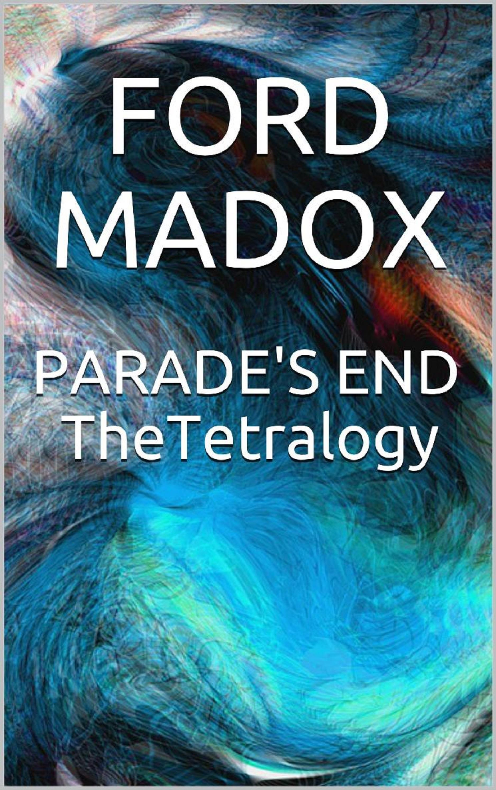 Parade's End: The Tetralogy