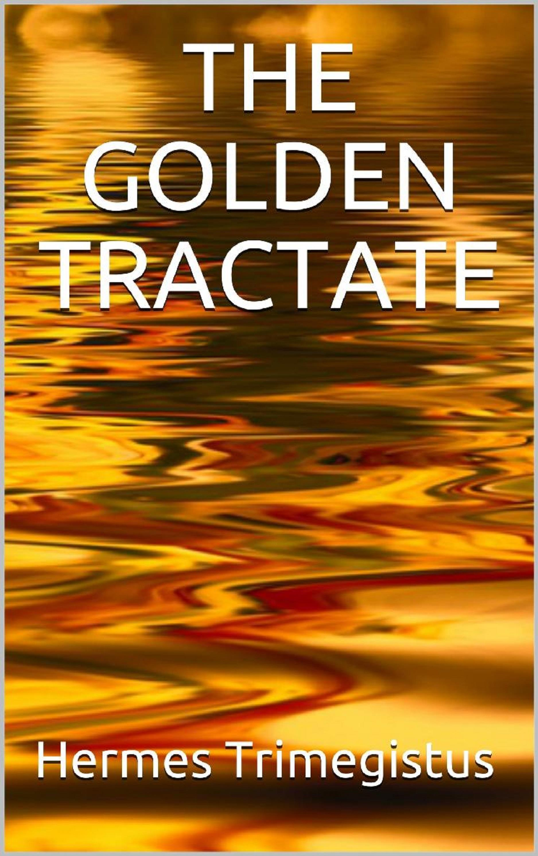 The Golden Tractate
