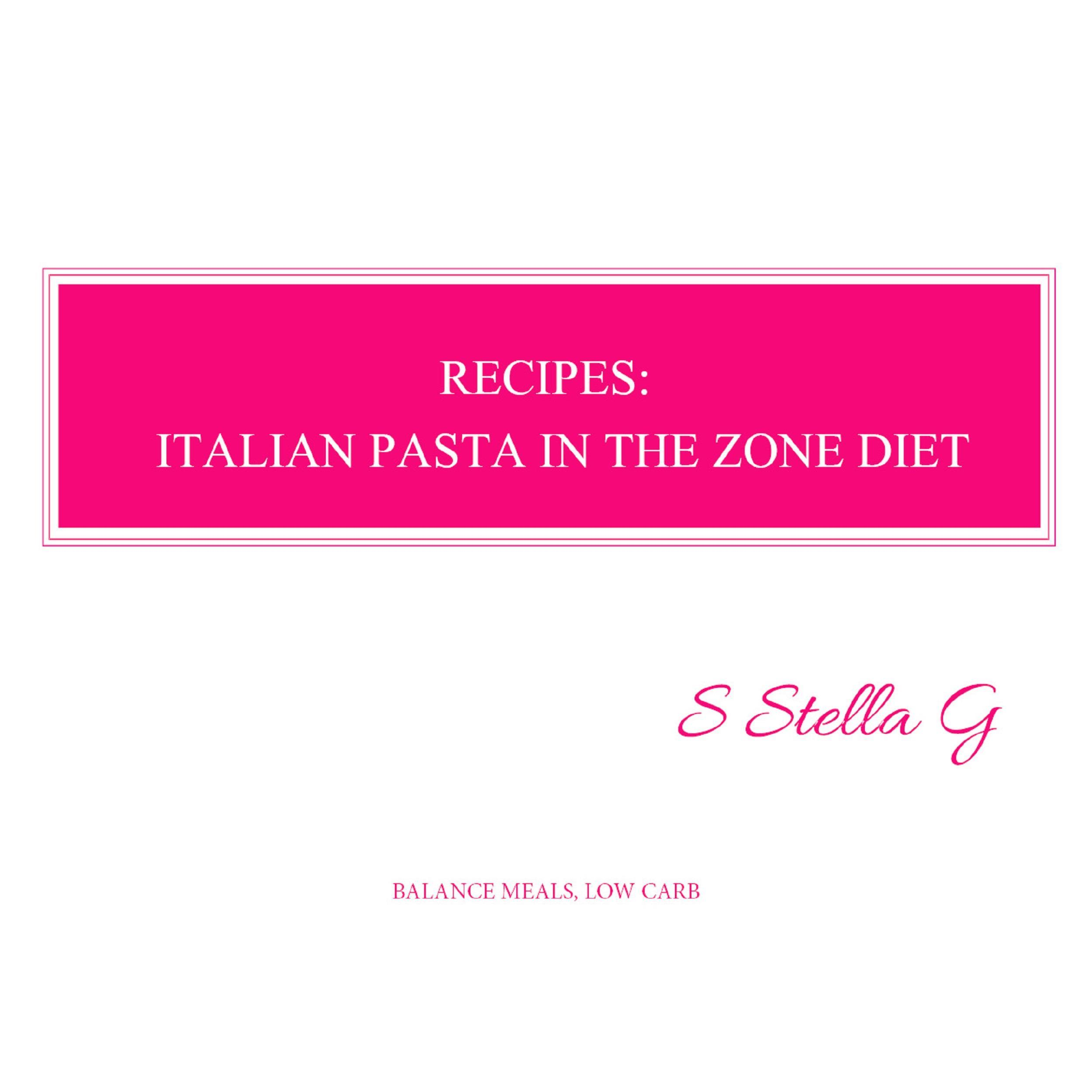 Recipes: italian pasta in the zone diet. Balance meals, low carb