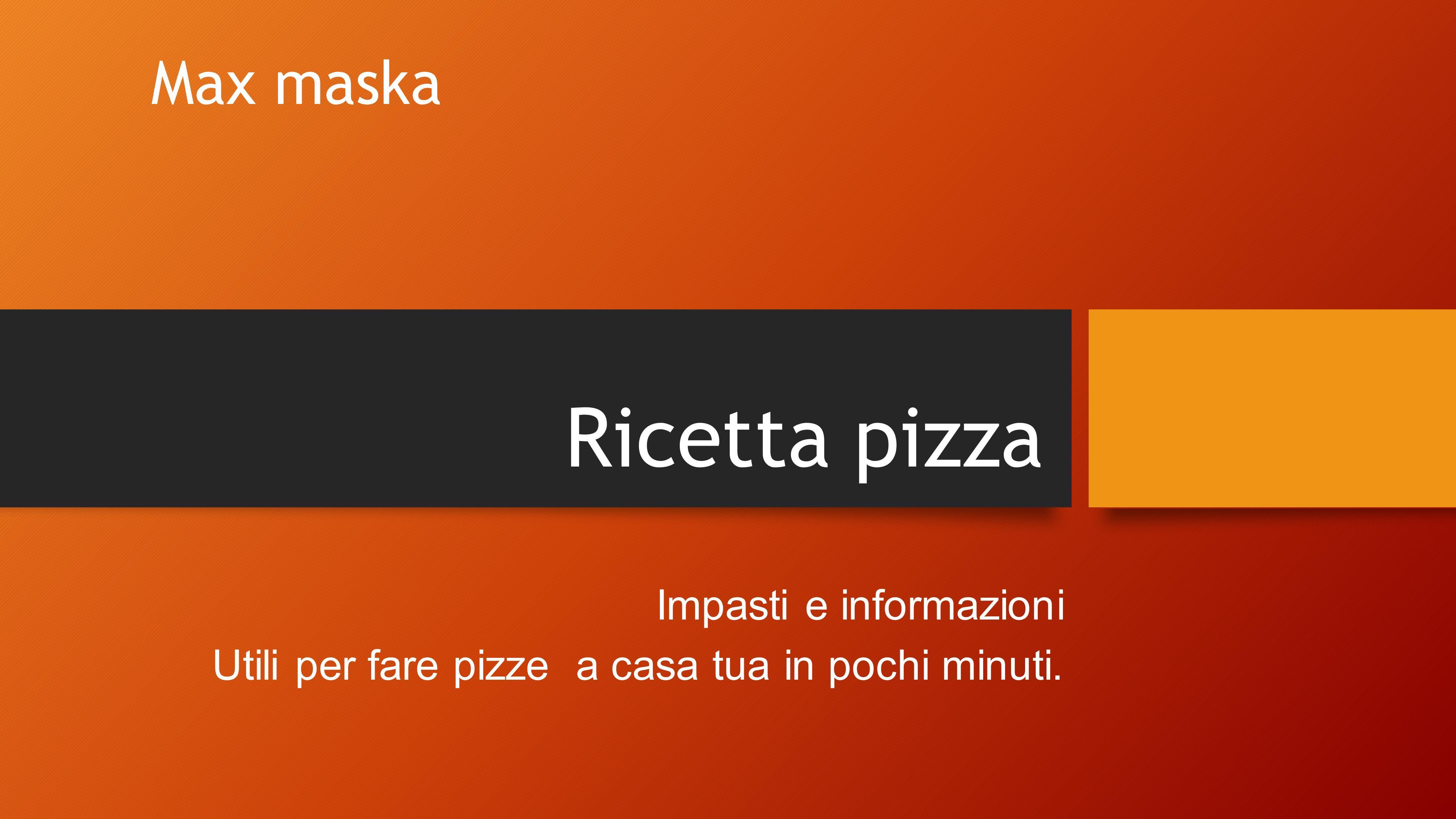 Ricetta pizza - Impasti e informazioni utili per fare pizze a casa tua in pochi minuti.