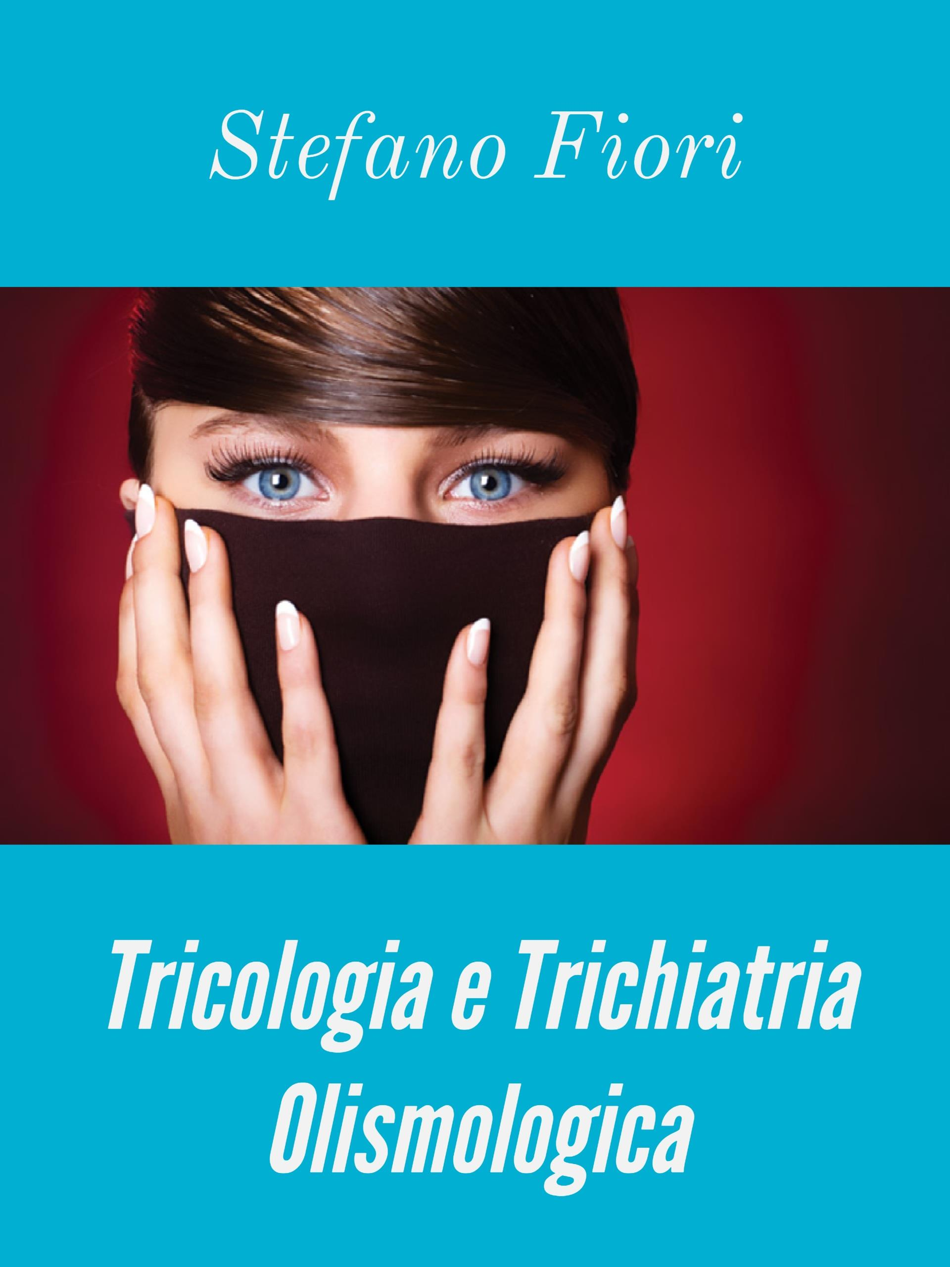 Tricologia e Trichiatria Olismologica
