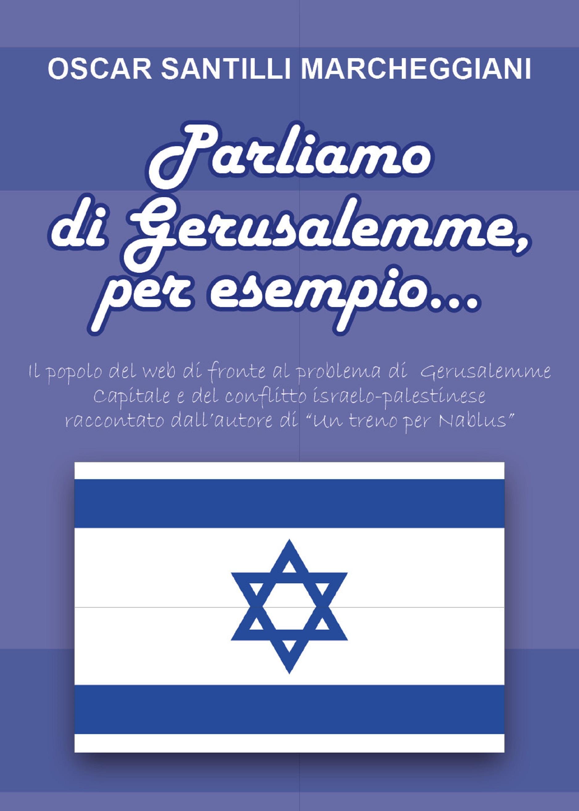 Parliamo di Gerusalemme, per esempio