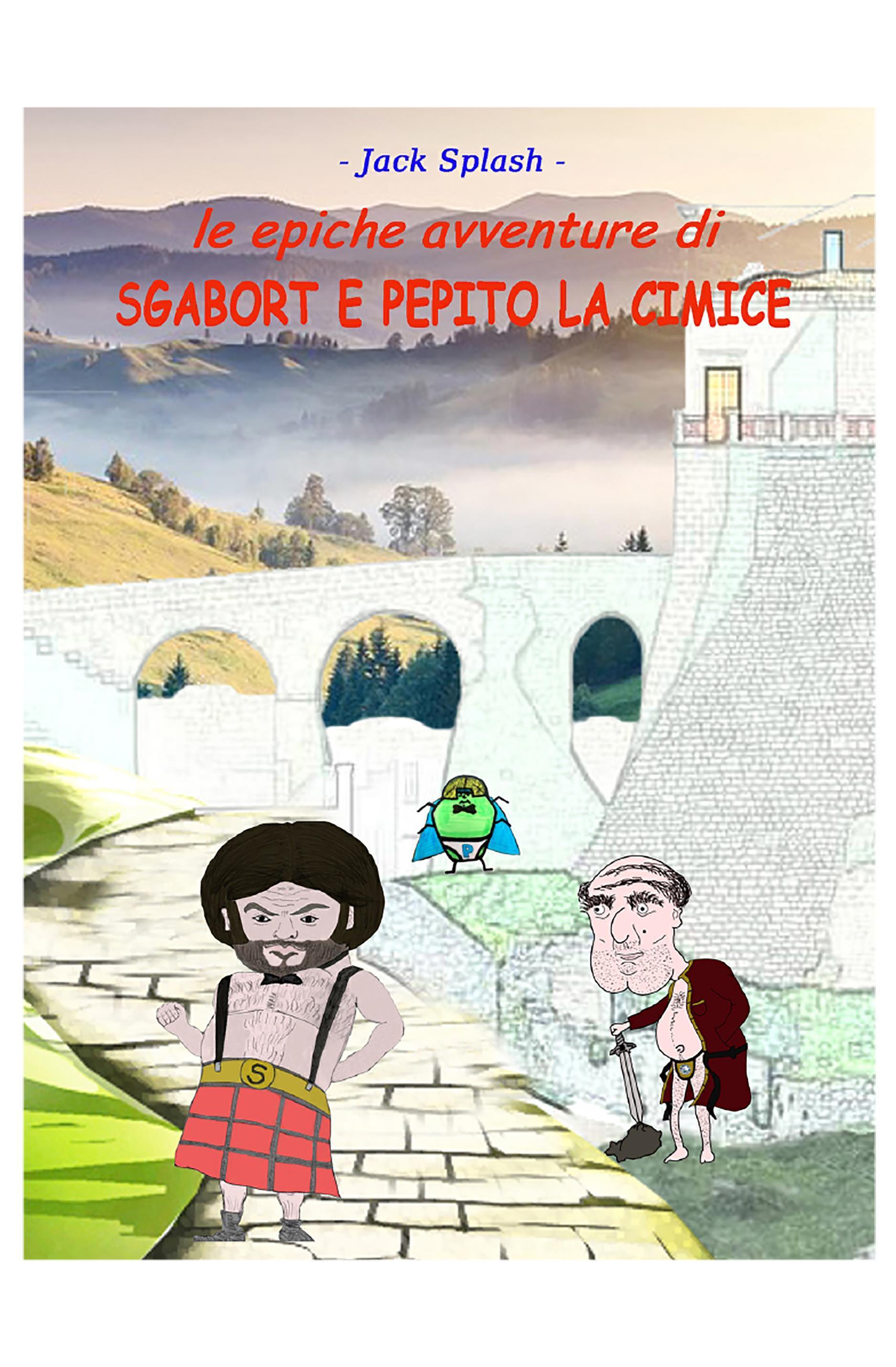 Le epiche avventure di Sgabort e Pepito la cimice