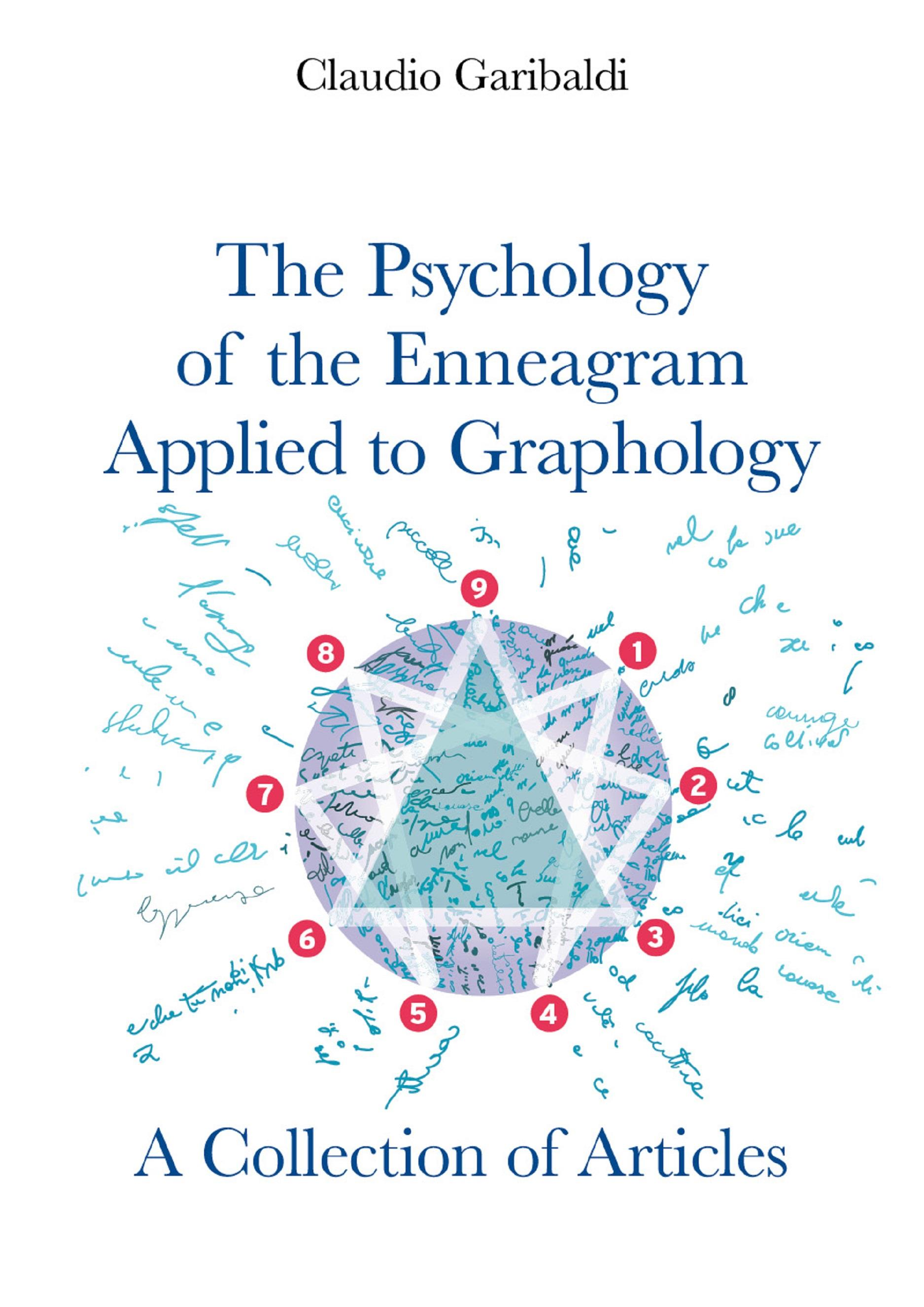 The Psychology of the Enneagram Applied to Graphology - A Collection of Articles