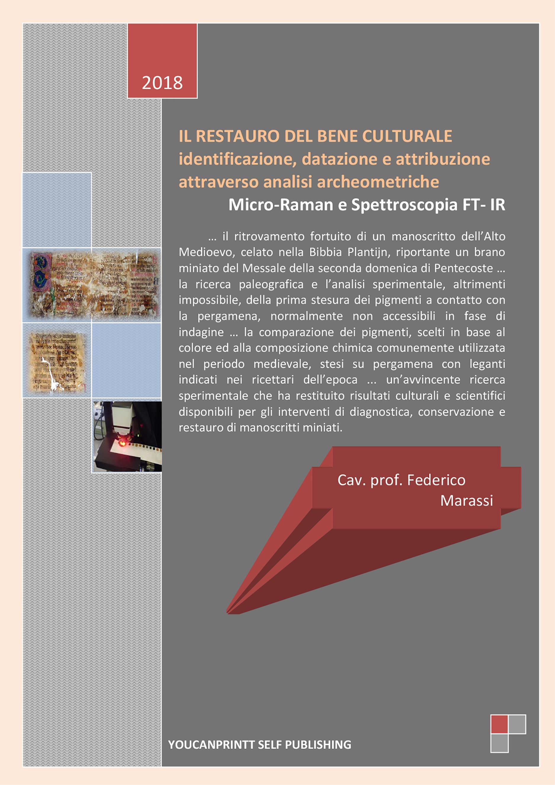 Il restauro del bene culturale. Identificazione, datazione e attribuzione attraverso analisi archeometriche Micro-Raman e Spettroscopia FT- IR
