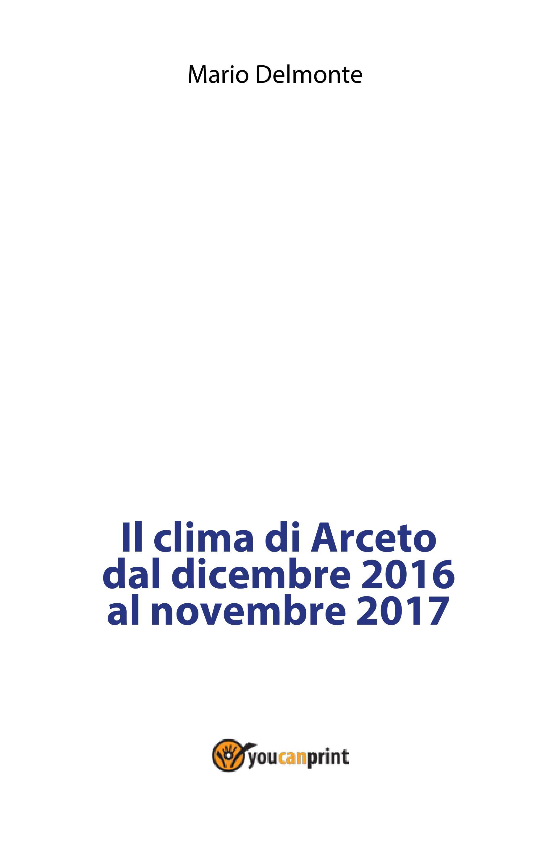 Il clima di Arceto dal dicembre 2016 al novembre 2017