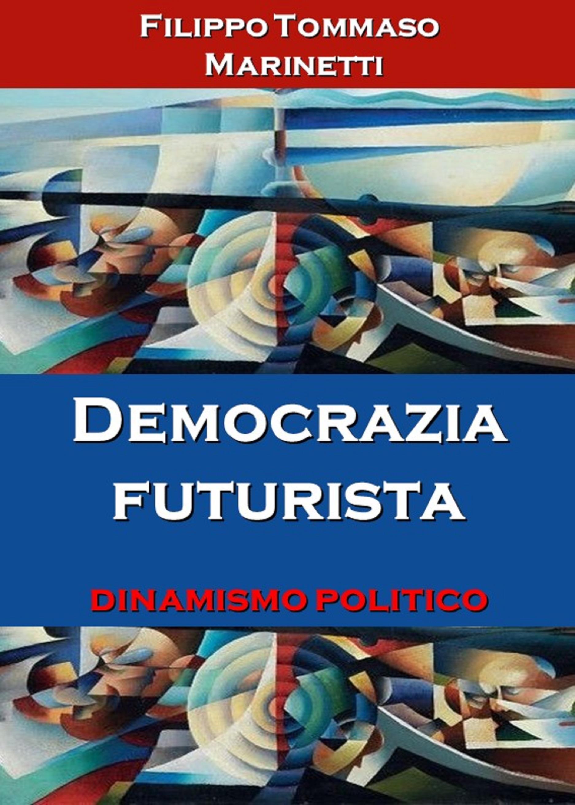 Democrazia futurista: dinamismo politico