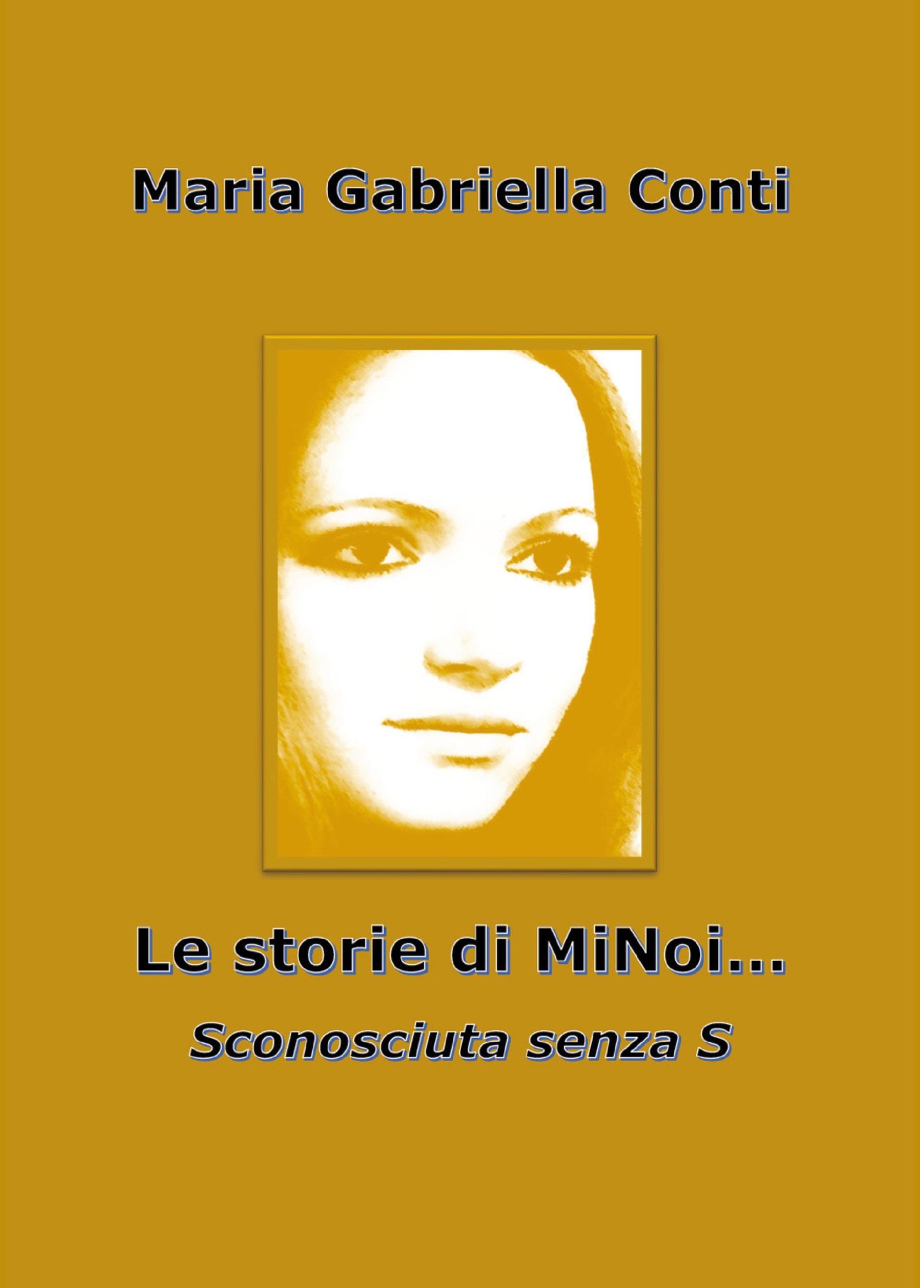 Le storie di MiNoi.. Sconosciuta senza S
