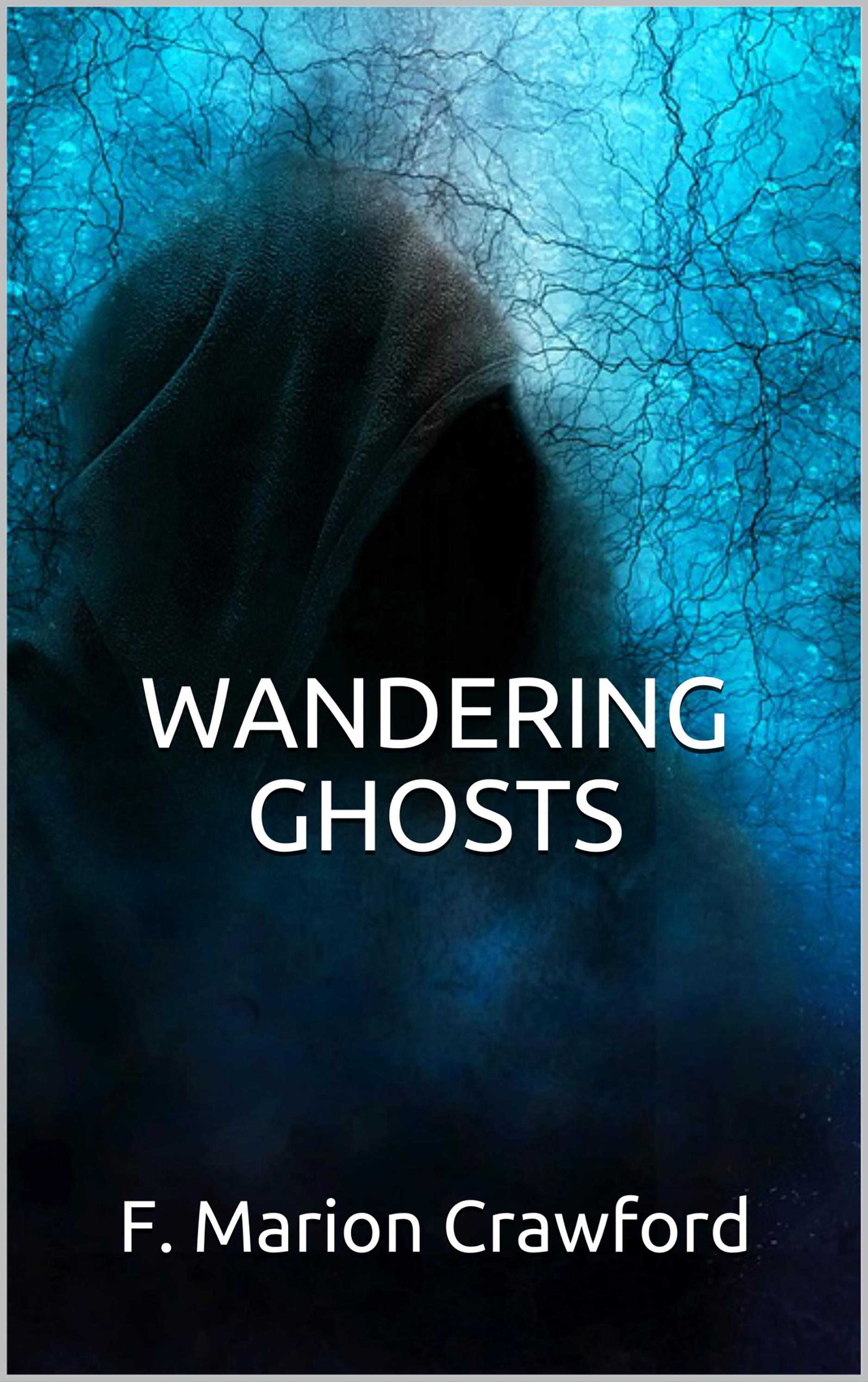 Wandering ghosts