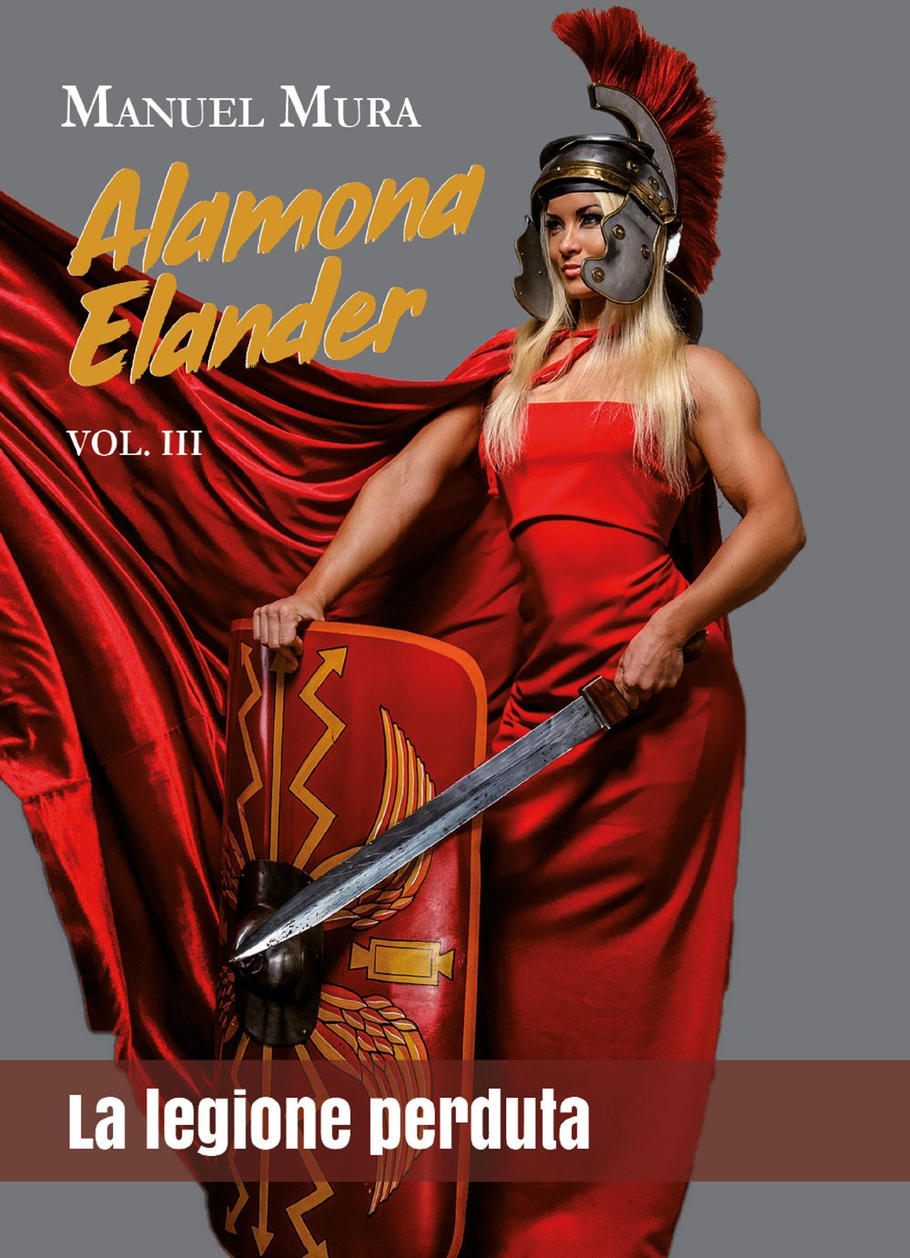 Alamona Elander vol.3 - La legione perduta