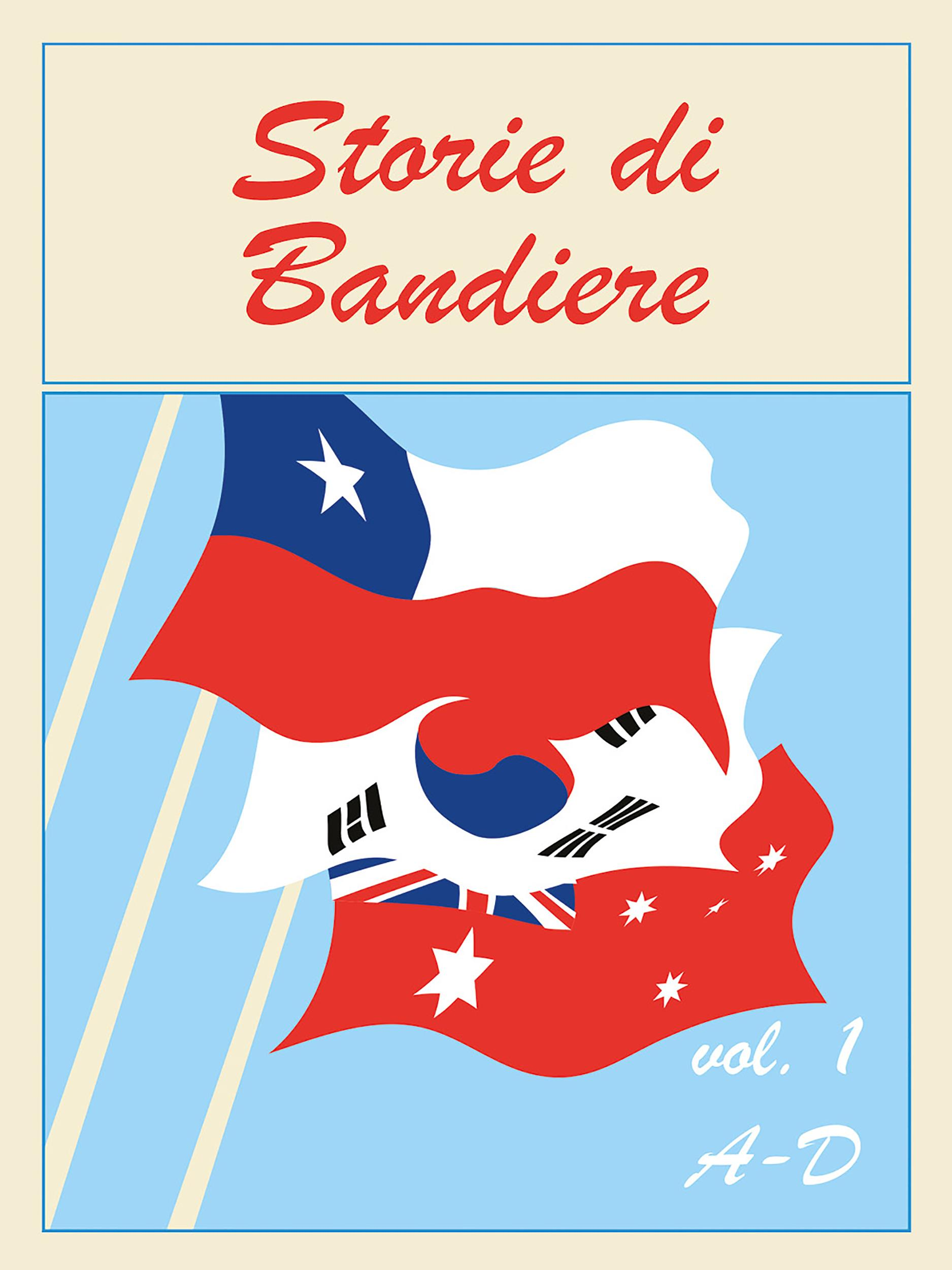 Storie di Bandiere vol. 1 A-D