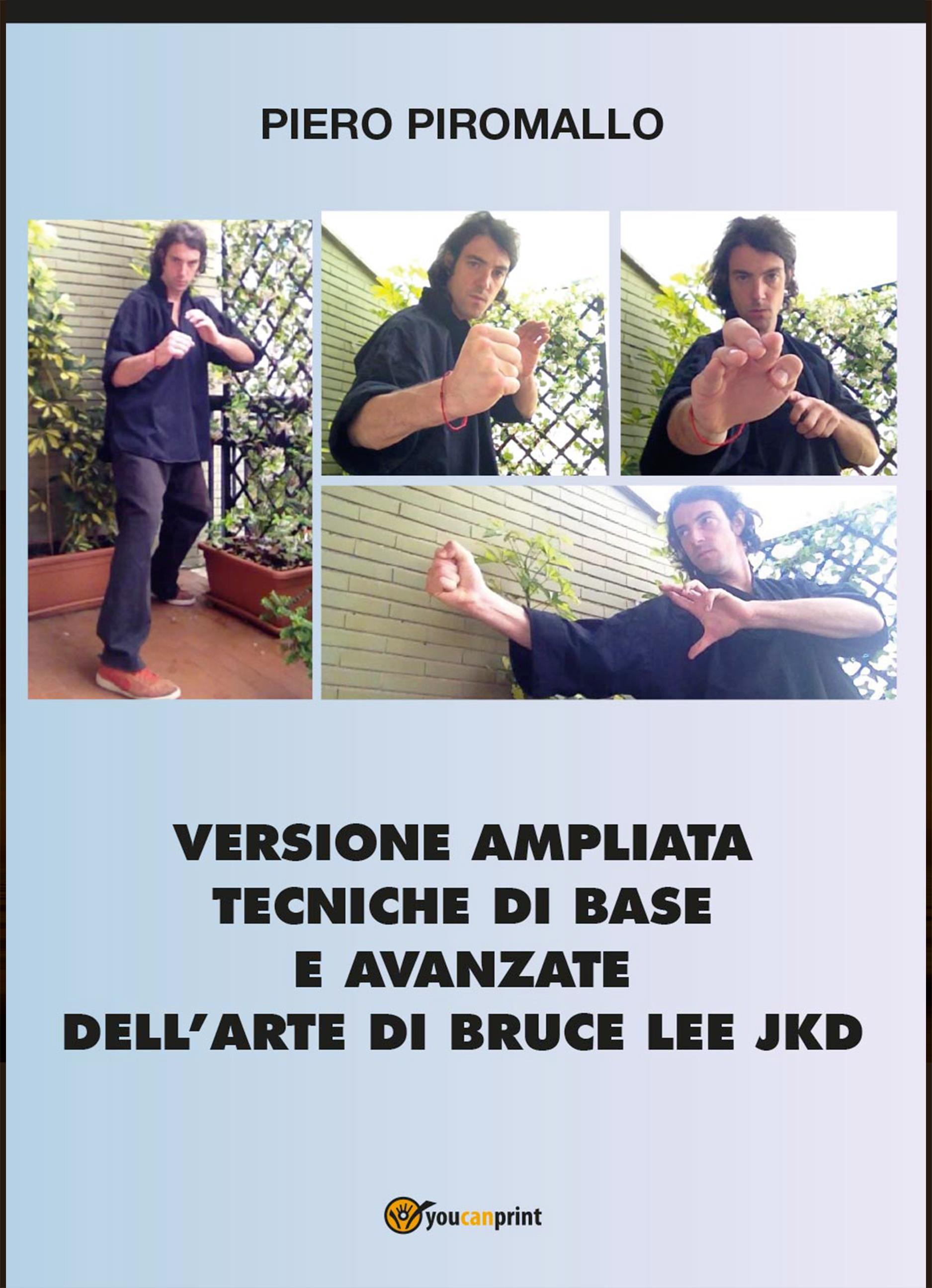 Versione ampliata Tecniche di base e avanzate della arte di Bruce Lee JKD