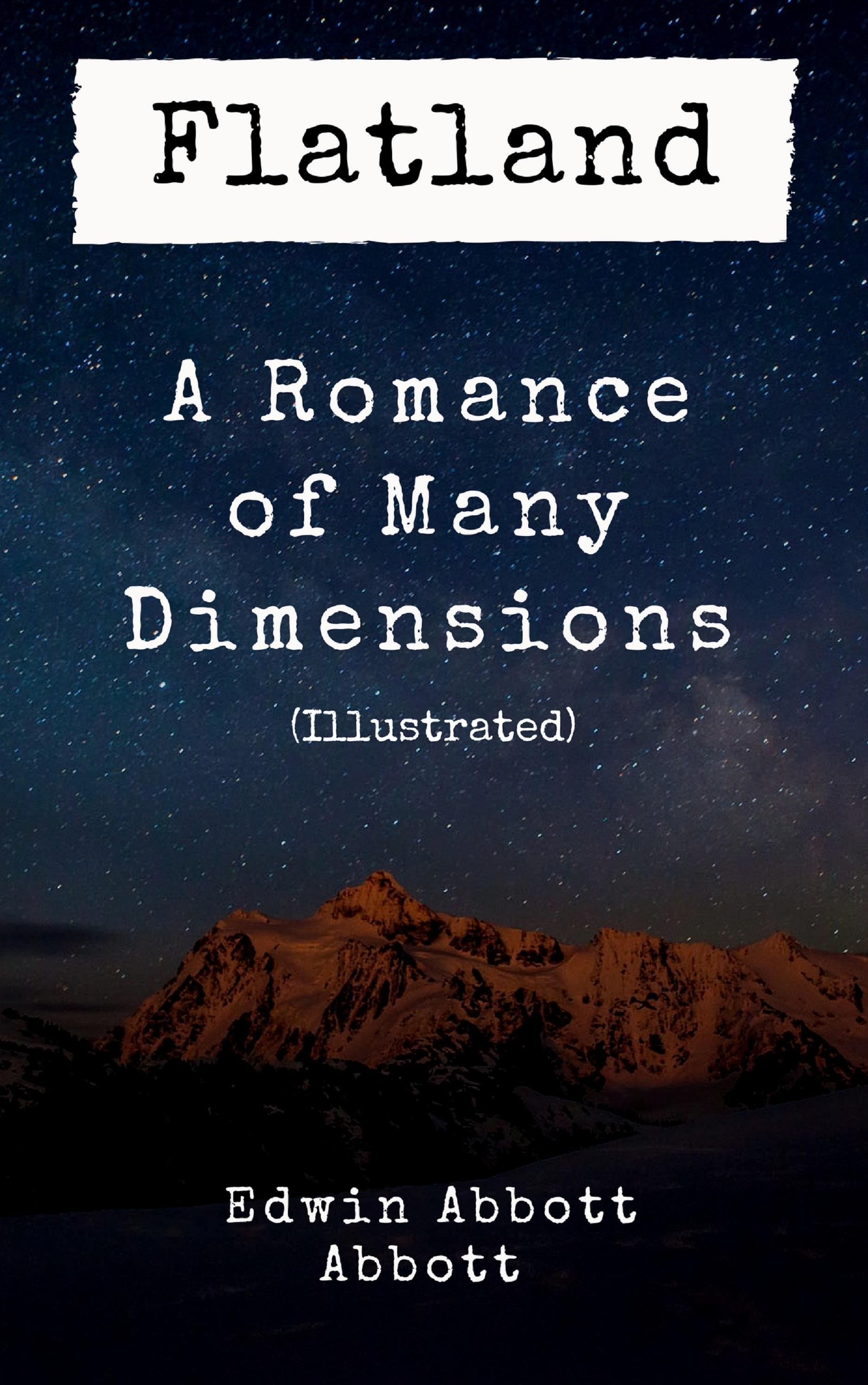 Flatland: A Romance of Many Dimensions (Illustrated)