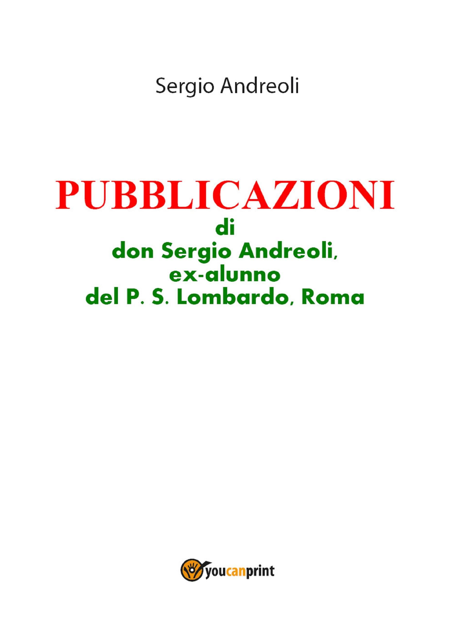 PUBBLICAZIONI di don Sergio Andreoli, ex-alunno del P.S. Lombardo, Roma