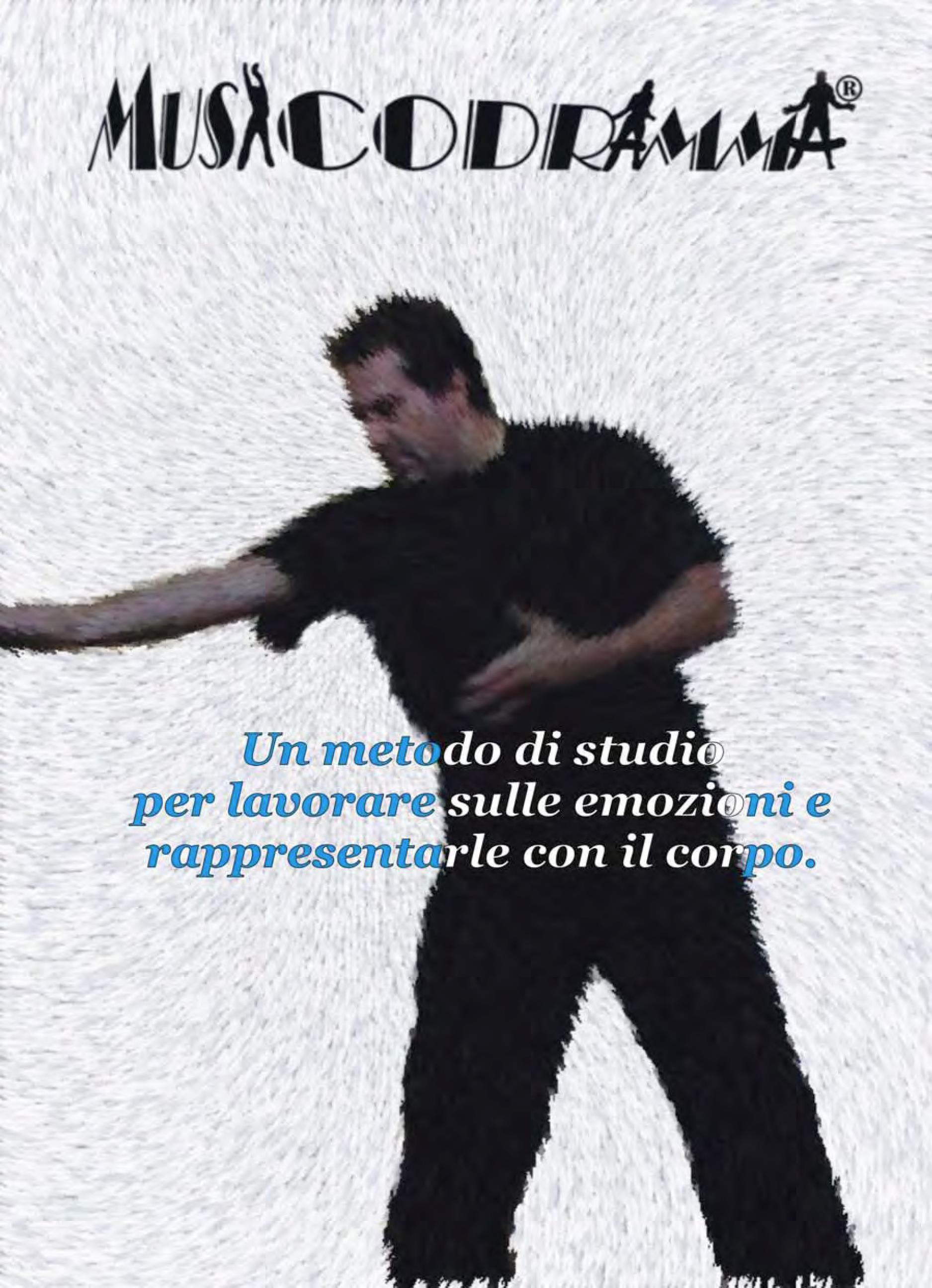 MUSICODRAMMA - Un metodo di studio per lavorare sulle emozioni e rappresentarle con il corpo.