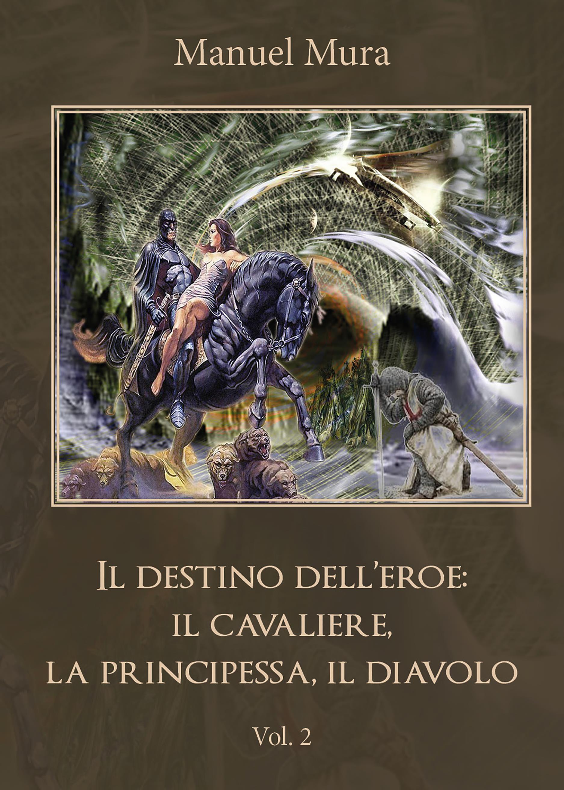Il destino dell'eroe: il cavaliere, la principessa, il diavolo. Vol. 2