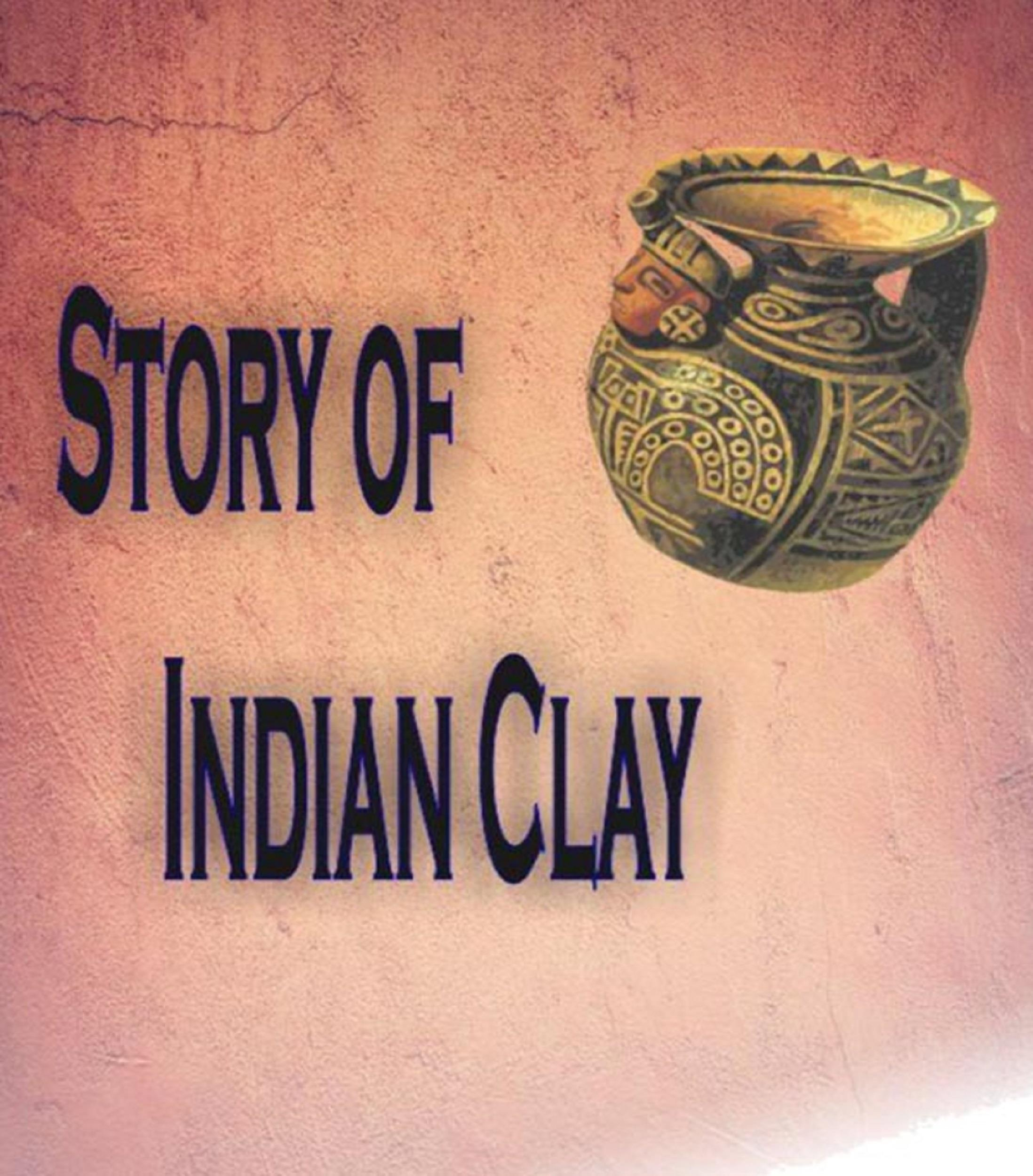 Story of Indian  Clay