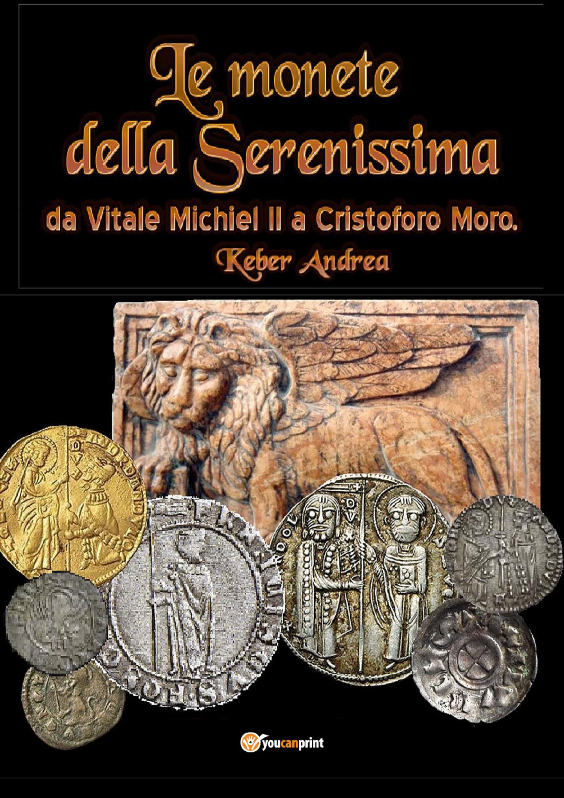 Le monete della Serenissima da Vitale Michiel II a Cristoforo Moro