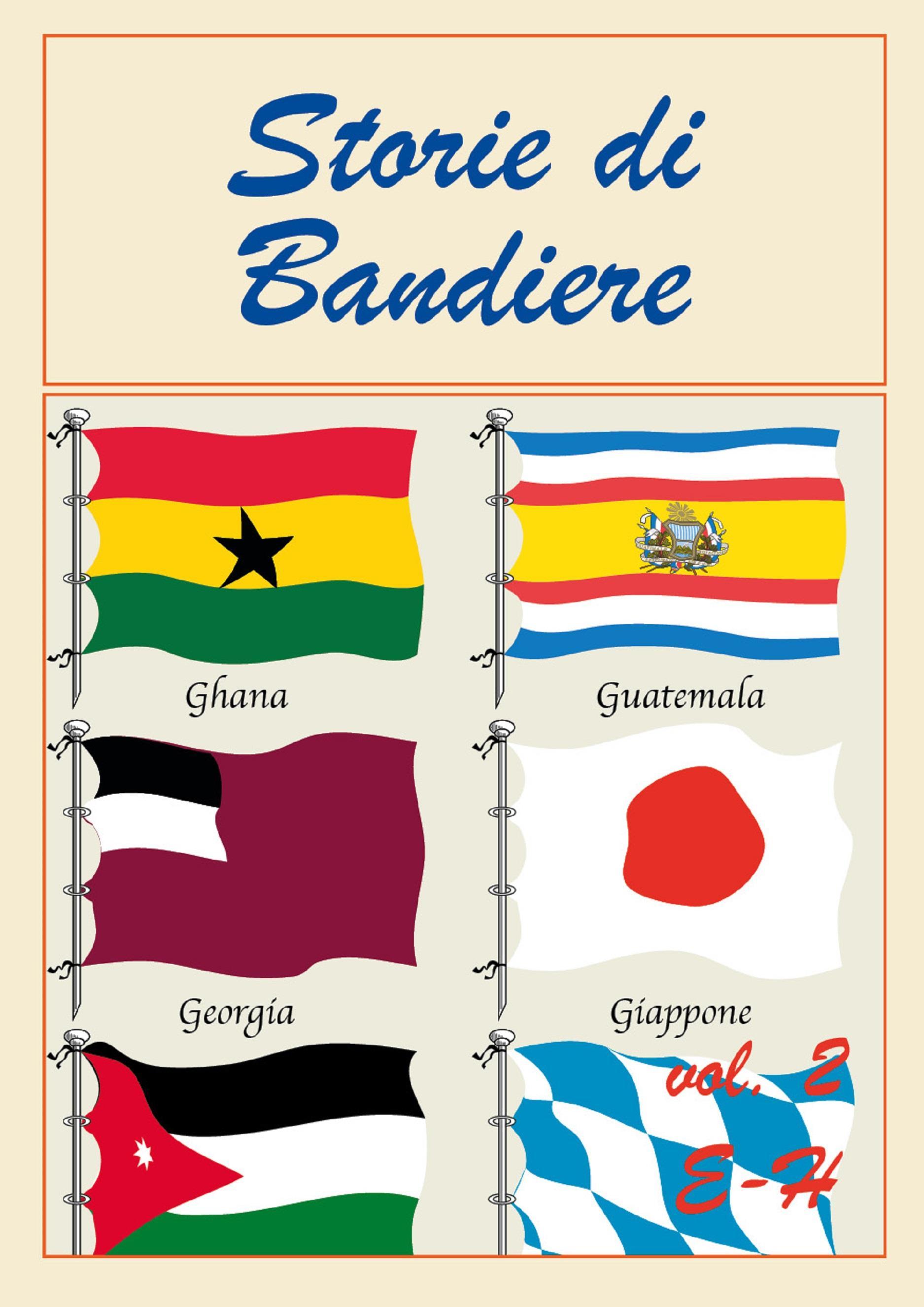 Storie di Bandiere vol. 2 E-H