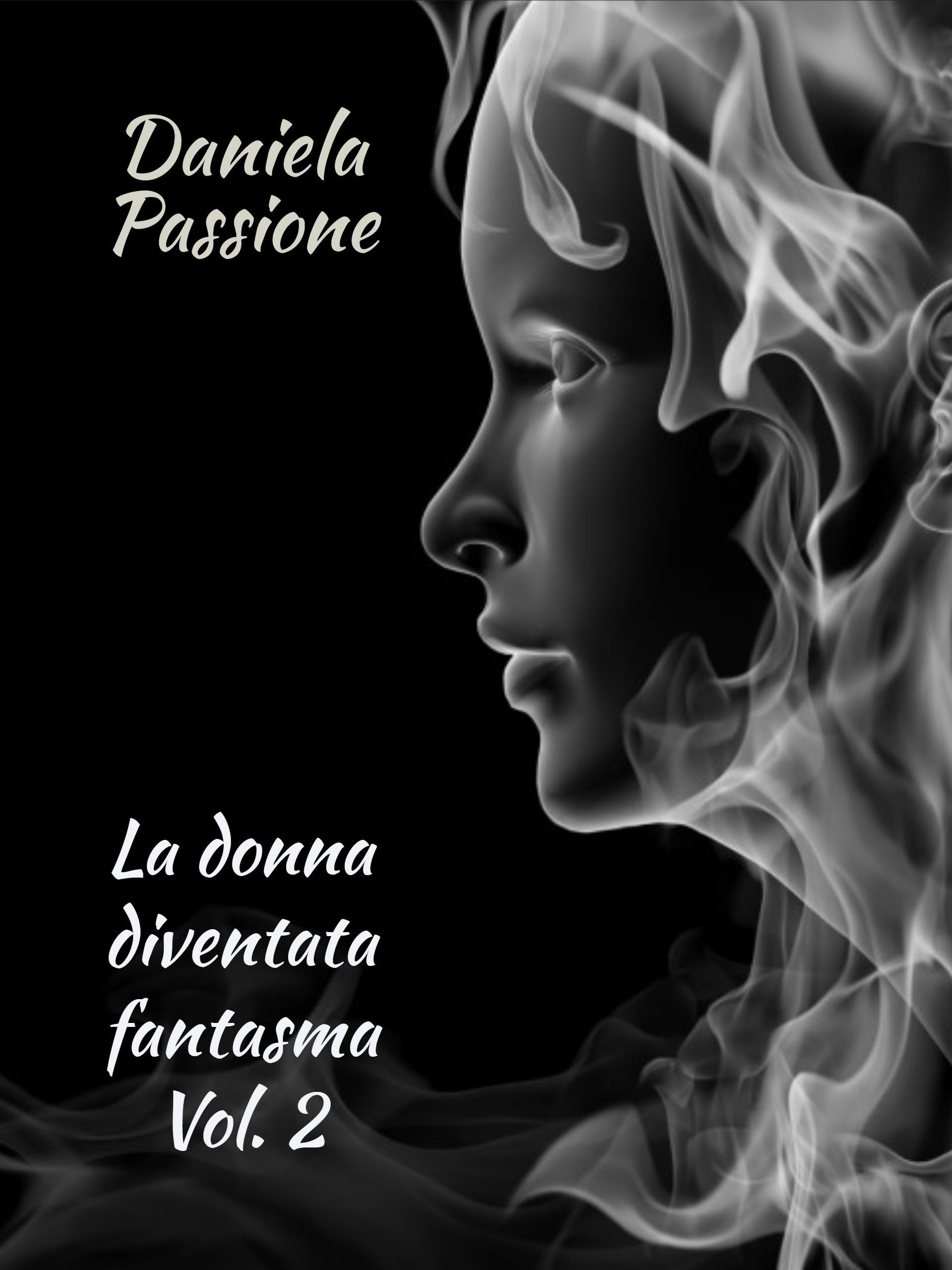 La donna diventata fantasma. Vol. 2